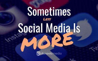Sometimes Less Social Media Is More