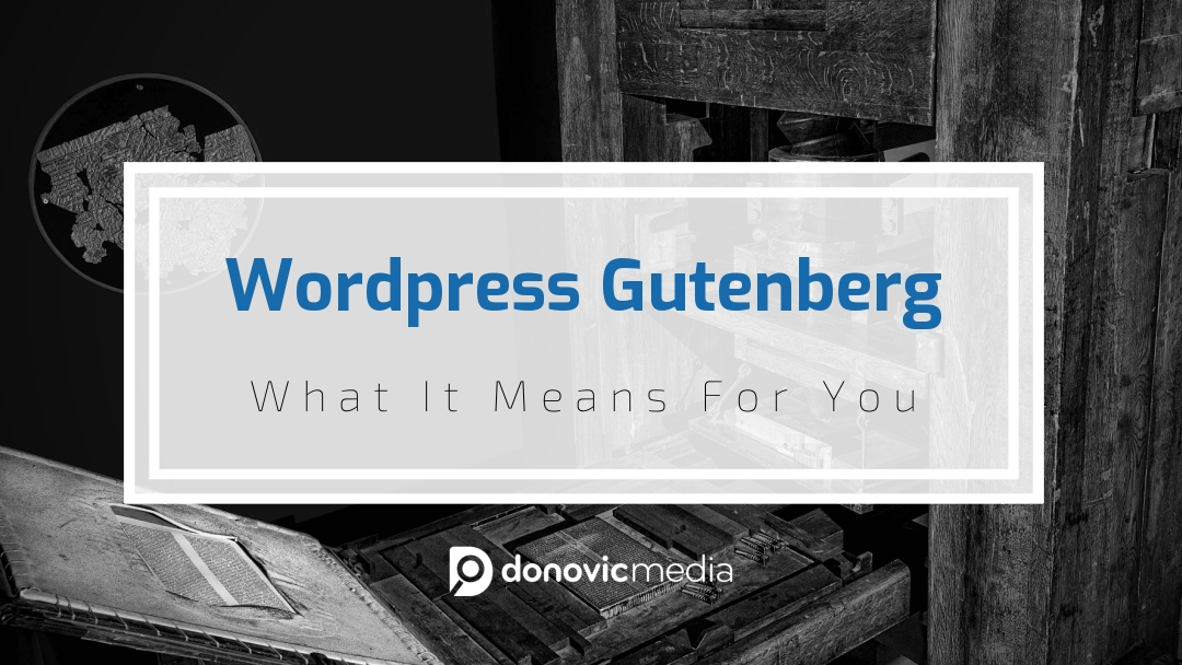 Wordpress Gutenberg: What It Means